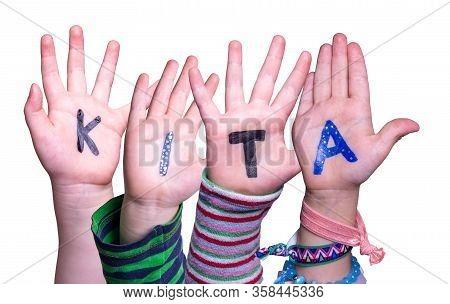 Children Hands Building Word Kita Means Kindergarden, Isolated Background