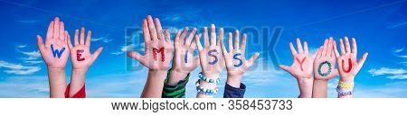 Children Hands Building Word We Miss You, Blue Sky