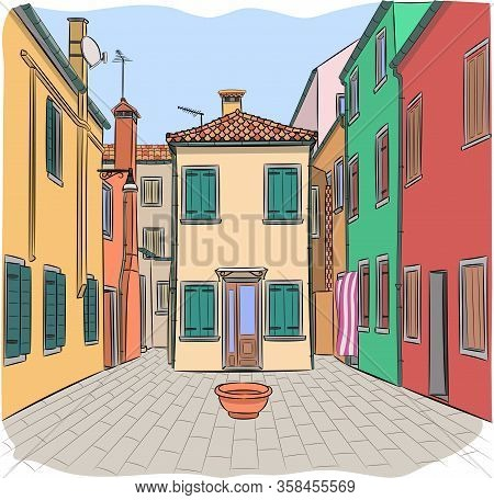 Colorful Facades Of Houses And A Traditional Courtyard On The Island Of Burano. Venice. Italy.