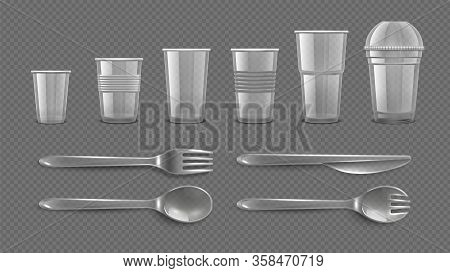 Realistic Disposable Tableware. Plastic Take Away Glasses And Cutleries. Isolated Mugs For Juices An