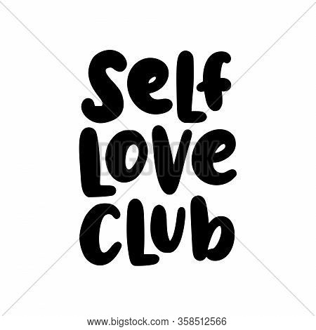 Self Love Club. Quote. Self-care Single Word. Modern Calligraphy Text Love Yourself. Take Time Of Yo