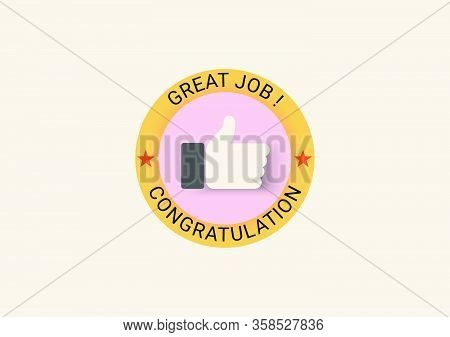 Circles There Is A Hand Showing Excellence And A Congratulation, Great Job Message. This Concept Sym