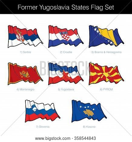 Former Yugoslavia States Waving Flag Set. The Set Includes The Flags Of Croatia, Serbia, Slovenia, F
