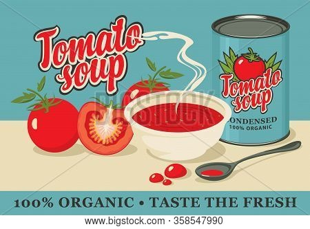 Advertising Banner For Condensed Tomato Soup. Vector Illustration With A Full Plate Of Hot Tomato So