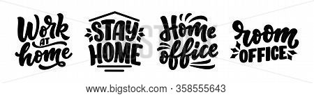 Set With Lettering Slogans About Stay Home, Typography Posters With Text For Self Quarine Time. Hand