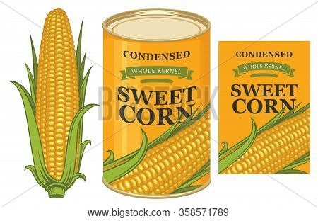 Vector Banner For Canned Sweet Corn With Corn Cob, Label And Tin Can. Label Design With A Realistic