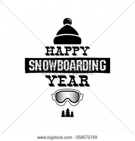 Happy Snowboarding Year - Snowboard Tee Graphic Design, Winter Logo. For Mountains Adventurer, Snowb