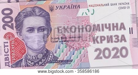 200 Hryvnia Banknote With Lesya Ukrainka In A Medical Mask With The Inscription - Economic Crisis 20