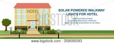 Solar Powered Walkway Lights For Hotel Banner. Green Energy From Solar Batteries. Photovoltaic Cell