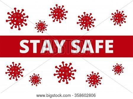 Stay Safe Poster Banner. Novel Coronavirus Covid 19 Ncov - Vector