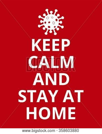 Stay At Home. Coronavirus Poster Banner. Keep Calm And Stay At Home - Vector