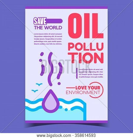 Oil Pollution, Save World Advertise Banner Vector. Petroleum Oil Drop Dropping In Sea Or Ocean Water