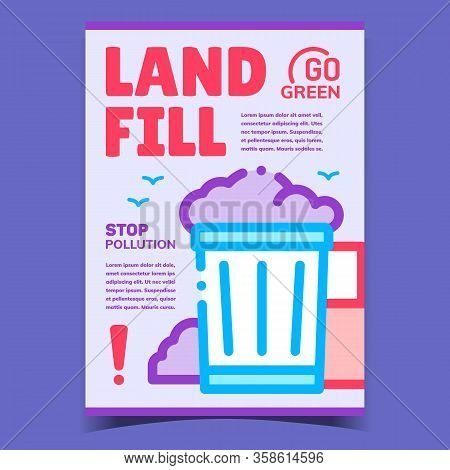 Landfill, Stop Pollution Advertising Poster Vector. Landfill Waste Container, Rubbish Bin, Garbage P