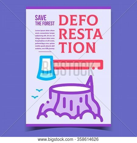 Deforestation, Save Forest Promo Poster Vector. Axe, Deforestation Tree Stump And Birds On Creative