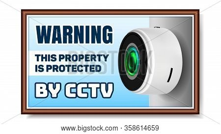 Cctv Camera On Warning Nameplate Poster Vector. Cordless Supervision Safeguard Video Camera. Wireles