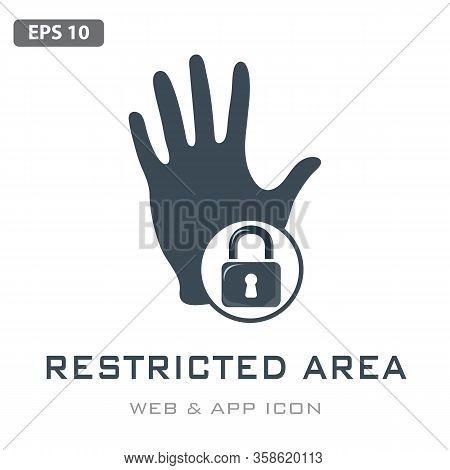 Restricted Area Icon, Entry Restricted, Prohibited Area, Flat Design Isolated In White Background, S