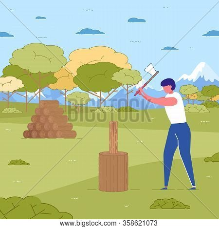 Man With Axe In Hands Chopping Wood In Forest Vector Illustration. Male Lumberjack Cartoon Character