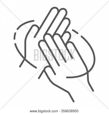 Rub Hands Palm To Palm Thin Line Icon, Wash And Hygiene, Sanitary Sign, Vector Graphics, A Linear Pa