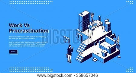 Work Vs Procrastination Isometric Landing Page. Businessman Choose Between Workplace With Desk, Lapt