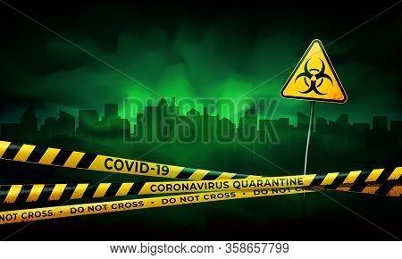 Quarantined City. Coronavirus Epidemic Covid-19. Coronavirus Quarantine Warning Tapes And Biohazard