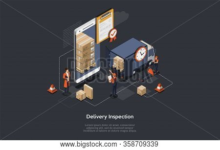 Isometric Delivery Inspection Concept. Customs Inspector Checks The Truck Loading And Accompanying D