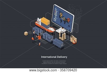 Isometric International Delivery And Global Logistics Concept. Work Staff And Customers Are Making T