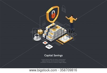 Isometric Capital Savings, Investment Concept. Businessman Is Building Wealth. Character Is Standing