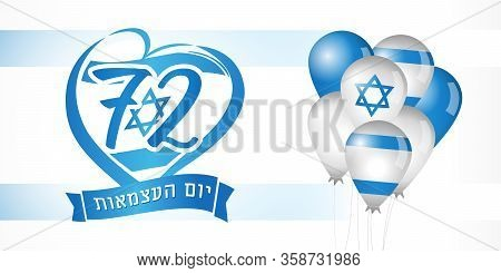 72 Years Anniversary Israel, Translation: Independence Day, Flag In Heart With Jewish Text Banner. N