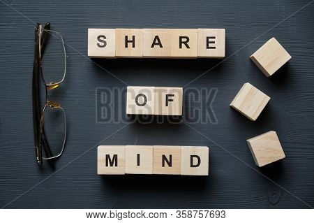 Modern Business Buzzword - Share Of Mind. Top View On Wooden Table With Blocks. Top View. Close Up.