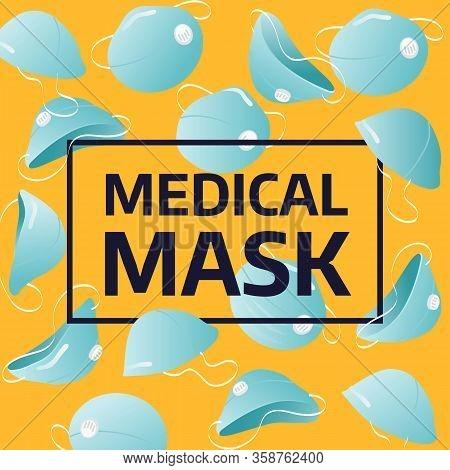 Medical Mask Banner. Medical Mask Background. Medical Mask From Different Angles