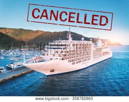 Cruise Ship Travel Holidays Cancelled Because Of Epidemic Of Coronavirus. Crisis In The Cruise Indus