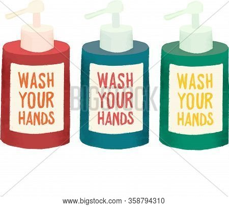Bottles Of Liquid Soap Vector Icons. Wash Your Hands Label. Flat Style Soap Containers With Dispense
