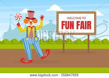 Welcome To Fun Fair, Funny Circus Clown On Summer Landscape, Comedian Performing At Amusement Park,