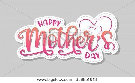 Vector Illustration Of Happy Mother Day Text. Art Sign With Hand Drawn Lettering Typography And Pink