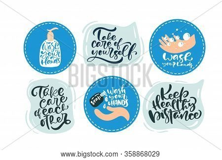 Set Of Vector Wash Your Hands Logos And Quarantine Motivational Calligraphy Lettering Text Icons. Co