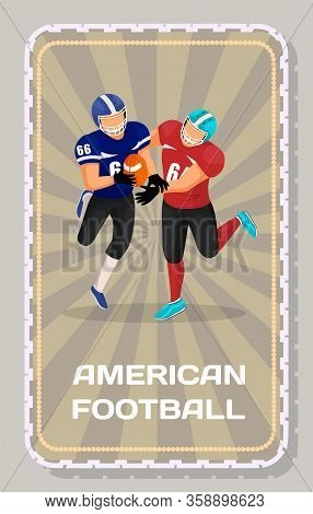 Two Footballers From Different Teams Play On Arena In American Football. Attack Or Assault For Ball