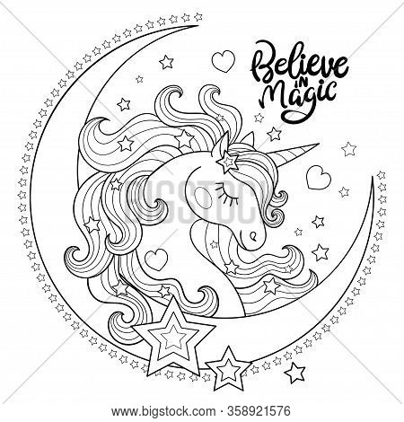 Believe In Magic. Beautiful Unicorn With The Moon. Black And White. Vector