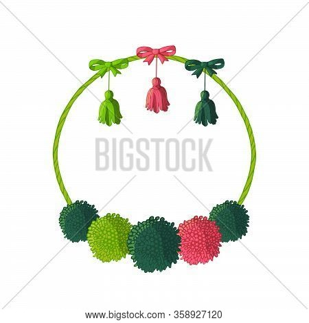 Round Hand Drawn Frame With Handdrawn Colorful Pompoms And Tassels. Greeting Card Template. Vector I