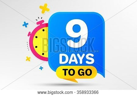 Countdown Left Days Banner With Timer. Nine Days Left Icon. 9 Days To Go Sign. Sale Announcement Ban