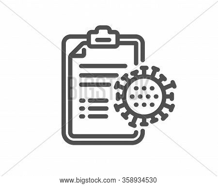 Coronavirus Report Line Icon. Covid-19 Virus Treatment Sign. Corona Virus Symbol. Quality Design Ele