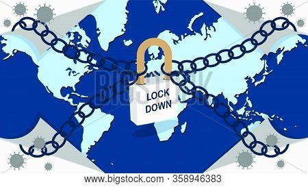 All The World Lock Down And Stay At Home. Lock Down And Physical Distancing To Avoid Spreading The V