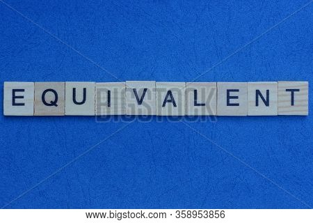 Word Equivalent Made From Gray Letters Lies On A Blue Background