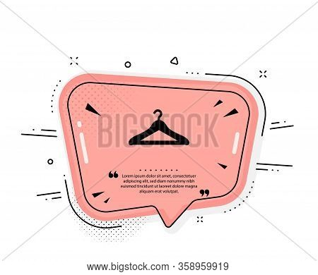 Cloakroom Icon. Quote Speech Bubble. Hanger Wardrobe Sign. Clothes Service Symbol. Quotation Marks.