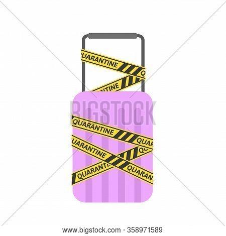 Yellow-black Barricade Tape With Quarantine Word Wrapped Around A Carry-on Luggage Bag. Coronavirus
