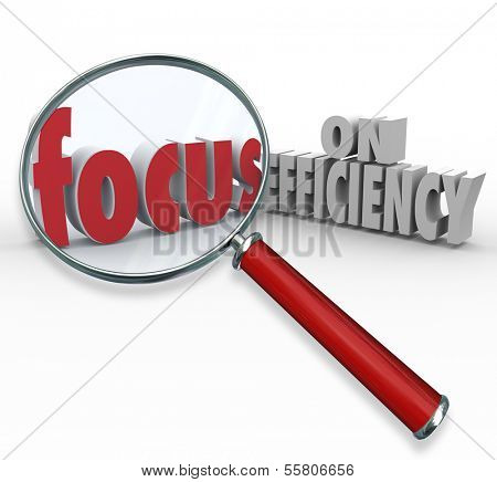 Focus on Efficiency Words Magnifying Glass Effective Practices