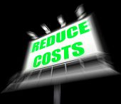 Reduce Costs Sign Displaying Lessen Prices and Charges poster