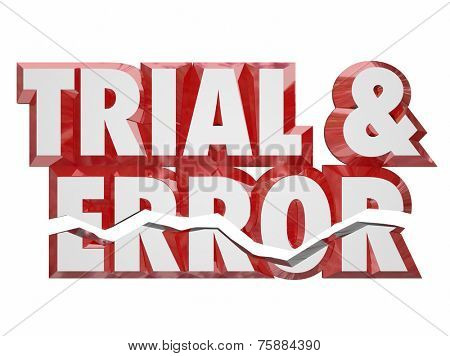 Trial and Error 3d words to illustrate persistence, experimenting and the need to keep trying to achieve success in life or career