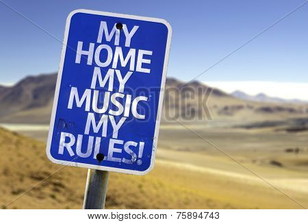 My Home My Music My Rules sign with a desert background