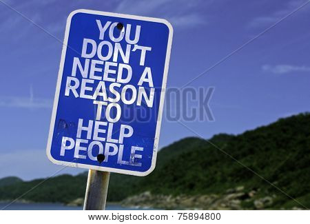 You Don't Need a Reason to Help People sign with a beach on background