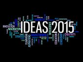 ideas to strategy in 2015 concept word cloud poster